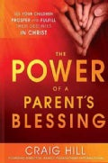 The Power of a Parent&#39;s Blessing (Paperback)
