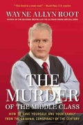 The Murder of the Middle Class (Hardcover)