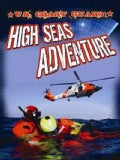 U.S. Coast Guard: High Seas Adventure (Paperback)
