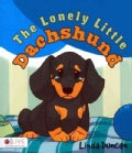 The Lonely Little Dachshund (Paperback)