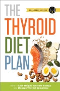 Thyroid Diet Plan: How to Lose Weight, Increase Energy, and Manage Thyroid Symptoms (Paperback)