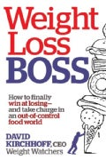 Weight Loss Boss: How to Finally Win at Losing - and Take Charge in an Out-of-Control Food World (Paperback)