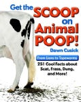 Get the Scoop on Animal Poop: From Lions to Tapeworms--251 Cool Facts about Scat, Frass, Dung and More! (Paperback)