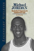 Michael Jordan: Basketball Superstar & Commercial Icon (Hardcover)