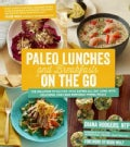Paleo Lunches and Breakfasts on the Go: The Solution to Gluten-free Eating All Day Long With Delicious, Easy and ... (Paperback)