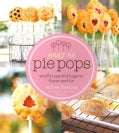 Easy As Pie Pops: Small in Size and Huge on Flavor and Fun (Paperback)