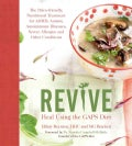 Revive: The Paleo-friendly, Nutritional Treatment for ADHD, Autism, Autoimmune Illnesses, Severe Allergies and Ot... (Paperback)