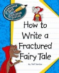 How to Write a Fractured Fairy Tale (Paperback)