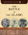 The Battle of the Alamo: A History Perspectives Book (Paperback)