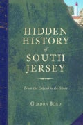 Hidden History of South Jersey: From the Capitol to the Shore (Paperback)