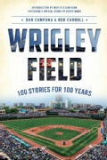 Wrigley Field: 100 Stories for 100 Years (Paperback)