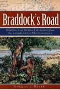 Braddock's Road: Mapping the British Expedition from Alexandria to the Monongahela (Paperback)