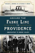 Aboard the Fabre Line to Providence: Immigration to Rhode Island (Paperback)