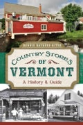 Country Stores of Vermont: A History & Guide (Paperback)