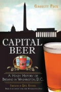 Capital Beer: A Heady History of Brewing in Washington, D.C. (Paperback)