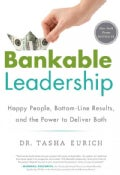 Bankable Leadership: Happy People, Bottom-Line Results, and the Power to Deliver Both (Hardcover)