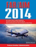 FAR/AIM 2014: Federal Aviation Regulations/Aeronautical Information Manual (Paperback)