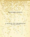 A Scent of Champagne: 8,000 Champagnes Tasted and Rated (Hardcover)