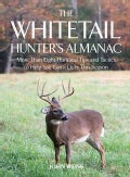 The Whitetail Hunter's Almanac: More Than 800 Tips and Tactics to Help You Get a Deer This Season (Hardcover)