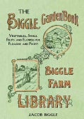 The Biggle Garden Book: Vegetables, Small Fruits and Flowers for Pleasure and Profit (Hardcover)
