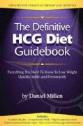 The Definitive Hcg Diet Guidebook: Everything You Need to Know to Lose Weight Quickly, Safely, and Permanently Us... (Paperback)