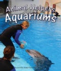 Animal Helpers: Aquariums (Paperback)