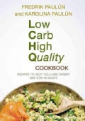 Low Carb High Quality Cookbook: Recipes to Help You Lose Weight and Stay in Shape (Hardcover)