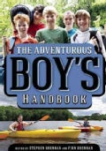 The Adventurous Boy's Handbook: For Ages 9 to 99 (Hardcover)