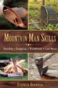 Crafts and Skills of the Mountain Men: Hunting, Trapping, Woodwork, and More (Paperback)