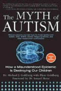 The Myth of Autism: How a Misunderstood Epidemic Is Destroying Our Children (Paperback)