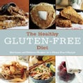The Healthy Gluten-Free Diet: Nutritious and Delicious Recipes for a Gluten-Free Lifestyle (Hardcover)