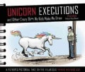Unicorn Executions and Other Crazy Sh*t My Kids Make Me Draw: A Father's Pictorial Take on the Hilarious Things H... (Hardcover)