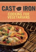 Cast Iron Cooking for Vegetarians (Paperback)