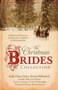 The Christmas Brides Collection: 9 Historical Romances Promise Love Fulfilled at Christmastime (Paperback)