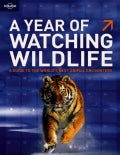 Lonely Planet a Year of Watching Wildlife (Paperback)