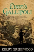Evan's Gallipoli: A Gripping Story of Unlikely Friendship and an Incredible Journey Behind Enemy Lines (Paperback)