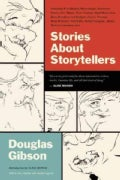Stories About Storytellers: Publishing W. O. Mitchell, Mavis Gallant, Robertson Davies, Alice Munro, Pierre Trude... (Paperback)