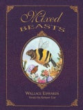 Mixed Beasts Or, a Miscellany of Rare and Fantastic Creatures (Paperback)