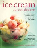 Ice Cream and Iced Desserts: Over 150 Irresistible Ice Cream Treats - from Classic Vanilla to Elegant Bombes and ... (Paperback)