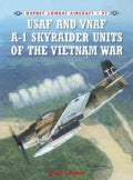 USAF and VNAF A-1 Skyraider Units of the Vietnam War (Paperback)