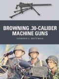 Browning .30-Caliber Machine Guns (Paperback)