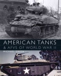 American Tanks and Afvs of World War II (Hardcover)