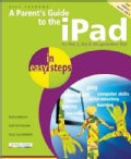 A Parent's Guide to the iPad in Easy Steps: Covers iOS 6, for 3rd & 4th generation iPad and iPad 2 (Paperback)