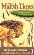 The Marsh Lions: The Story of an African Pride (Paperback)