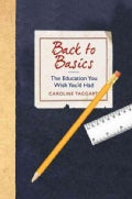 Back to Basics: The Education You Wish You'd Had (Hardcover)