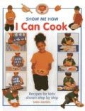 I Can Cook: Recipes for Kids Shown Step by Step (Hardcover)