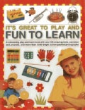 It's Great to Play and Fun to Learn: A Stimulating Play-and-Learn Book With over 130 Amazing Facts, Exercises and... (Hardcover)