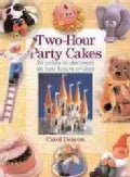 Two-Hour Party Cakes: 30 Cakes to Decorate in Two Hours or Less (Paperback)