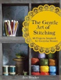 The Gentle Art of Stitching: 40 Projects Inspired by Everyday Beauty (Hardcover)