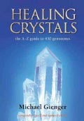 Healing Crystals: The A-z Guide to 430 Gemstones (Paperback)